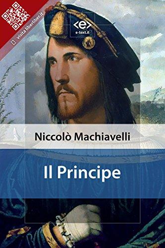 Il Principe di Niccolò Machiavelli: la sua concezione di stato, di governo e di politica.