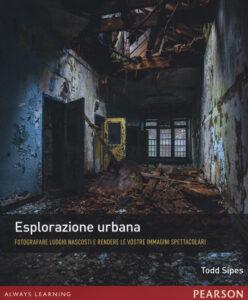 Fotografia Urbex: una Guida per creare e editare foto scattate in luoghi abbandonati